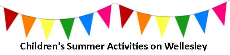 Children's Summer Activities on Wellesley